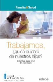 Treballem, qui tindrà cura dels nostres fills?