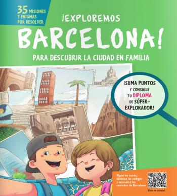 ¡Exploremos Barcelona! Para descubrir la ciudad en familia