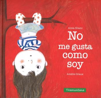 """Portada del llibre """"No m'agrada com sóc"""", versió en castellà"""