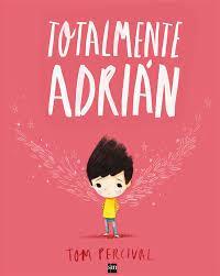 """Portada del libro: """"Totalmente Adrián"""""""