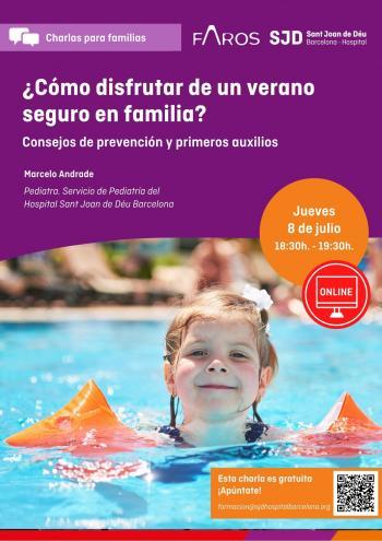 CHARLA ONLINE - ¿Cómo disfrutar de un verano seguro en familia? Consejos de prevención y primeros auxilios