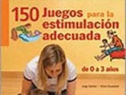 150 Juegos para la estimulación adecuada