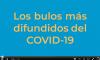 Video sobre los bulos más extendidos sobre la COVID-19